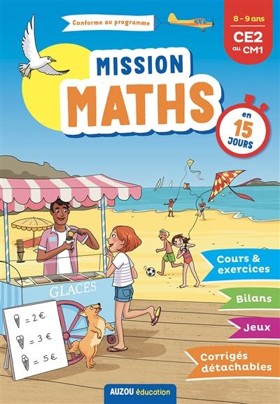 Mission maths : 8-9 ans, CE2 au CM1