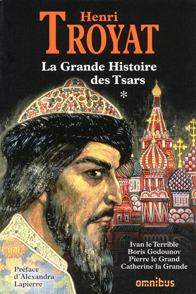 La grande histoire des tsars. Vol. 1