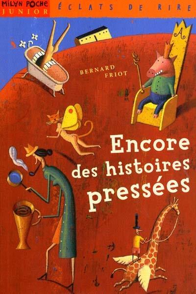 Encore des histoires pressées | Friot, Bernard (1951-....)