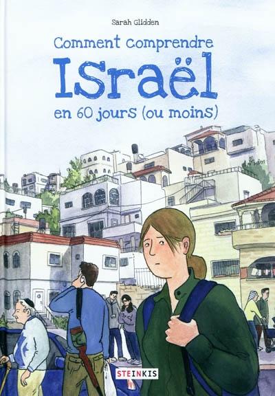 Comment comprendre Israël en 60 jours (ou moins) / textes et dessins Sarah Glidden | Glidden, Sarah. Auteur
