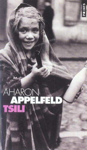 Tsili | Aharon Appelfeld (1932-2018)