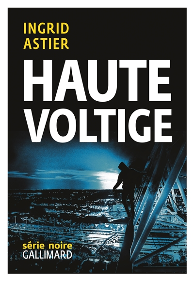 Haute voltige | Astier, Ingrid (1976-....). Auteur