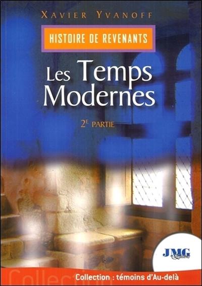 Histoire de revenants. Vol. 2. Les temps modernes
