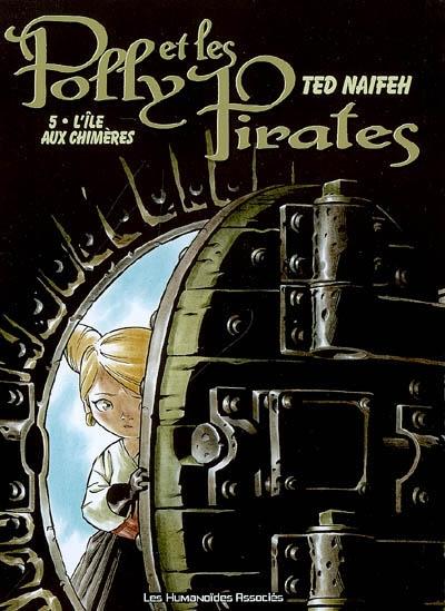 Polly et les pirates. 5, L'ile aux chimères / scénario et dessins Ted Naifeh | Naifeh, Ted. Auteur