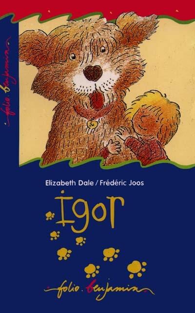 Igor / Elizabeth Dale | Dale, Elizabeth (1952-....). Auteur