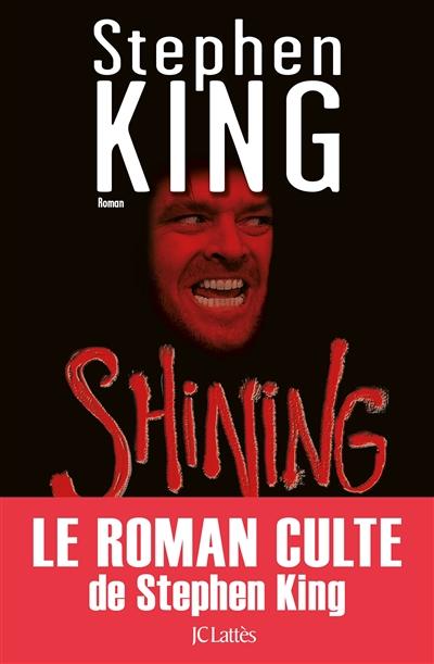 Shining : roman | King, Stephen (1947-....). Auteur