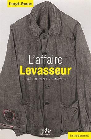 L'affaire Levasseur : l'hiver de tous les mensonges