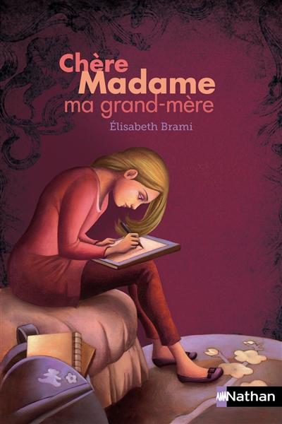 Chère Madame ma grand-mère | Brami, Elisabeth, auteur