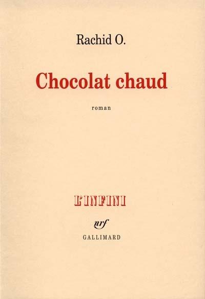 Chocolat chaud : roman / Rachid O. | O., Rachid (1970-....). Auteur