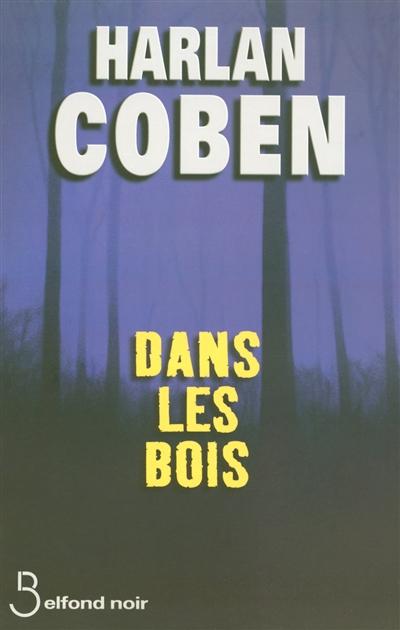 Dans les bois / Harlan Coben | Coben, Harlan (1962-....). Auteur