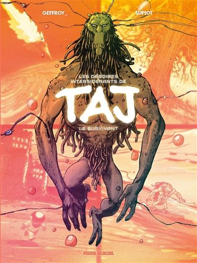 Les déboires intersidérants de Taj le survivant. Vol. 1