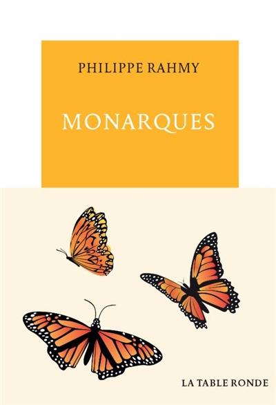 Monarques | Rahmy, Philippe (1965-....). Auteur