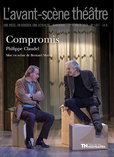 Avant-scène théâtre (L'), n° 1457. Compromis