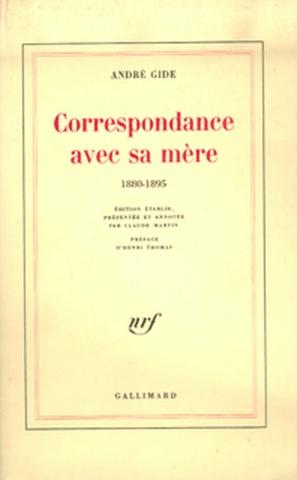Correspondance avec sa mère : 1880-1895   André Gide (1869-1951). Auteur