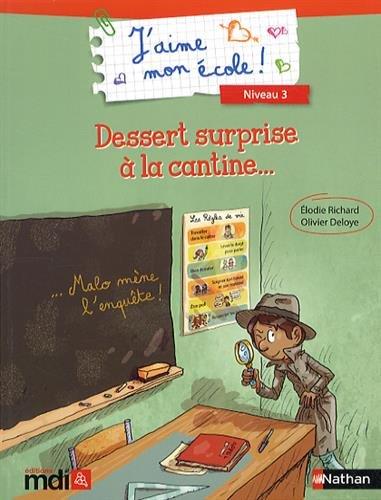 Dessert surprise à la cantine / texte, Élodie Richard | Richard, Elodie (1975-....). Auteur