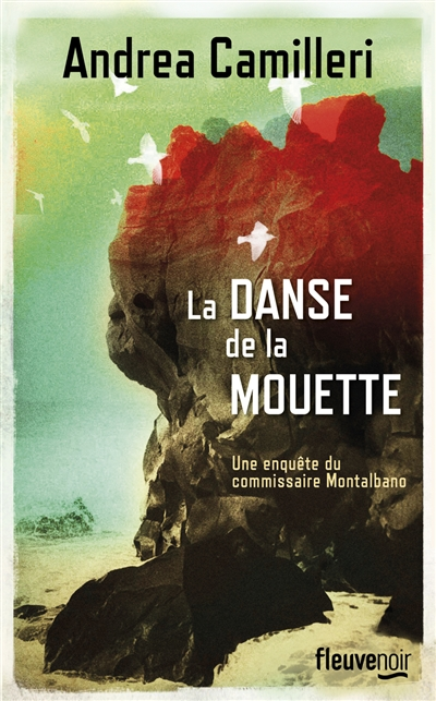 La danse de la mouette / Andrea Camilleri ; traduit de l'italien (Sicile) par Serge Quadruppani   Camilleri, Andrea, auteur