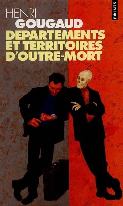 Départements et territoires d'outre-mort : nouvelles | Gougaud, Henri (1936-....). Auteur