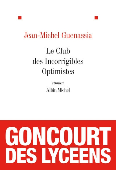 Le club des incorrigibles optimistes / Jean-Michel Guenassia | Guenassia, Jean-Michel (1950-....). Auteur