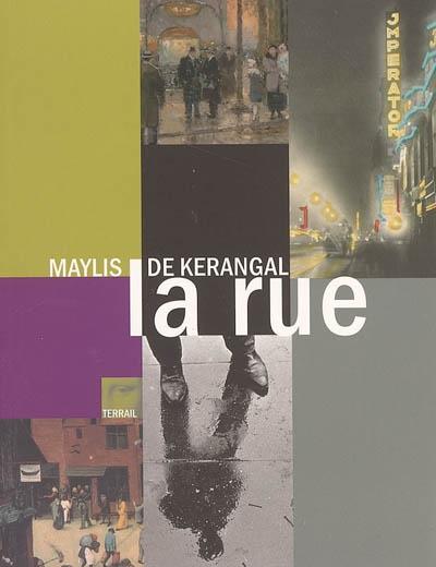 La rue   Maylis de Kerangal (1967-....). Auteur