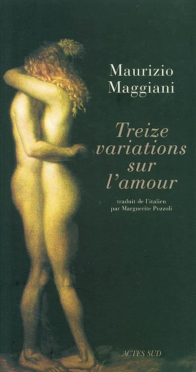 Treize variations sur l'amour   Maggiani, Maurizio, auteur