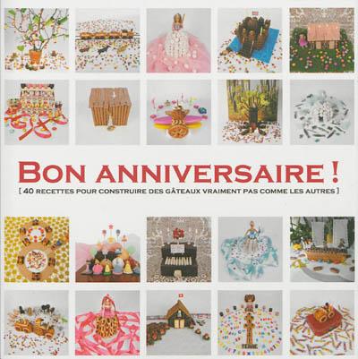 Bon anniversaire ! : 40 goûters de rêves, faciles à réaliser / [textes, photographie, stylisme et mise en page, Seymourina Cruse] | Cruse, Seymourina. Auteur