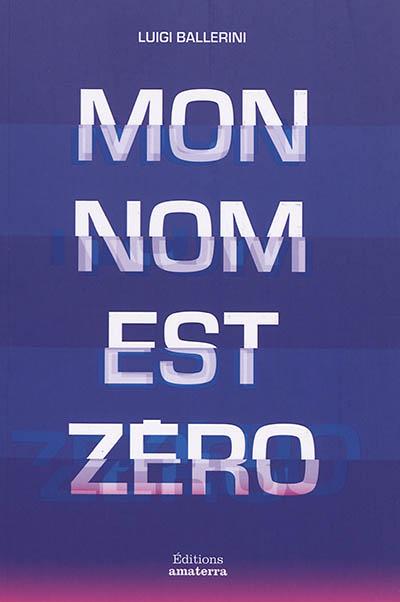 Mon nom est Zéro