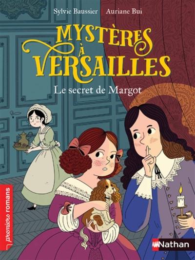 Mystères à Versailles. Le secret de Margot