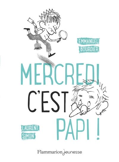 Mercredi c'est papi / Emmanuel Bourdier  