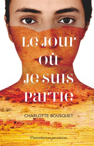 jour où je suis partie (Le) | Bousquet, Charlotte (1973-....). Auteur