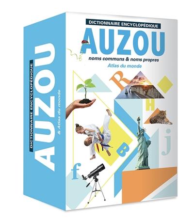 Dictionnaire encyclopédique Auzou : noms communs & noms propres : & atlas du monde