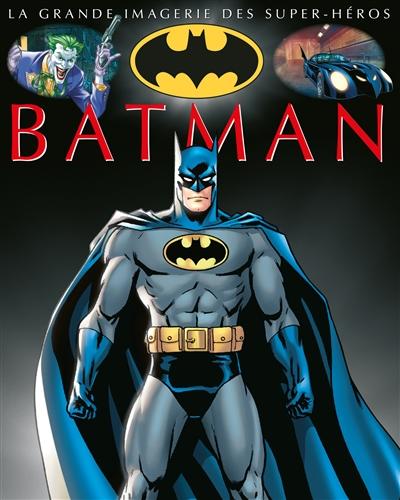 Batman / conception, Jacques Beaumont   Beaumont, Jacques (1949-....). Auteur