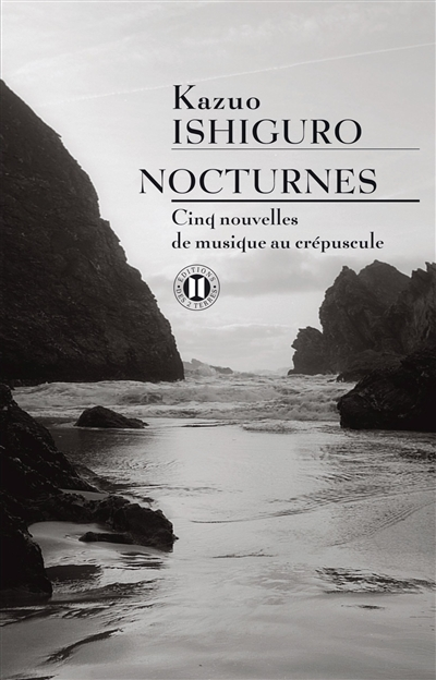 Nocturnes : cinq nouvelles de musique au crépuscule / Kazuo Ishiguro   Ishiguro, Kazuo (1954-....) - Lauréat, Prix Nobel de littérature, 2017. Auteur