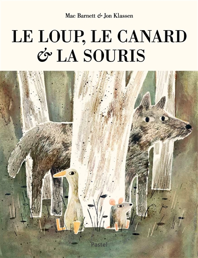 loup, le canard & la souris (Le) | Barnett, Mac. Auteur
