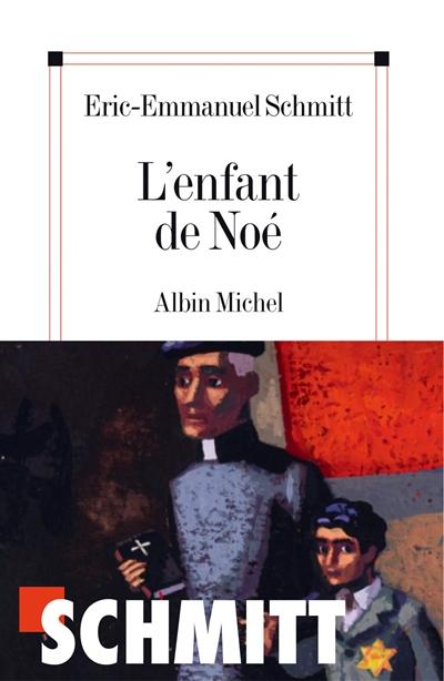 L' enfant de Noé | Schmitt, Eric-Emmanuel (1960-....). Auteur
