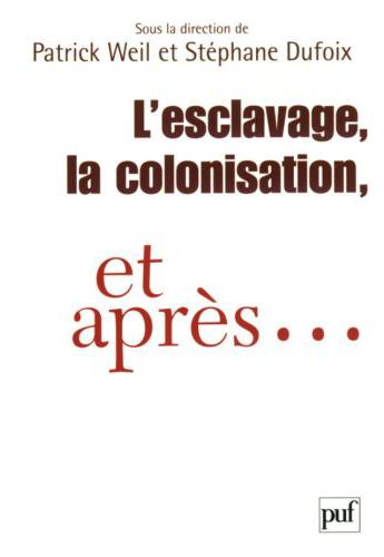 L'esclavage, la colonisation, et après : France, Etats-Unis, Grande-Bretagne