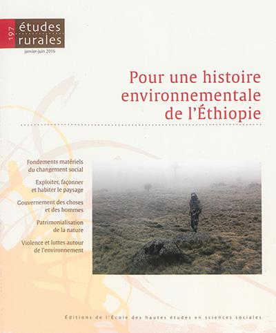 Etudes rurales, n° 197. Pour une histoire environnementale de l'Ethiopie