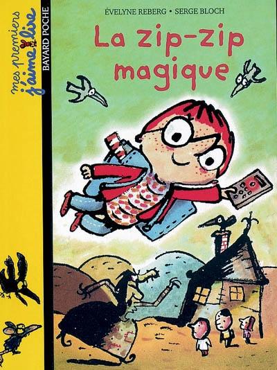 La Zip-zip magique / Evelyne Reberg   Reberg, Evelyne. Auteur
