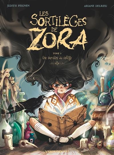 Les sortilèges de Zora. Vol. 1. Une sorcière au collège