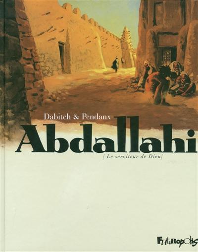 Abdallahi : (le serviteur de Dieu)