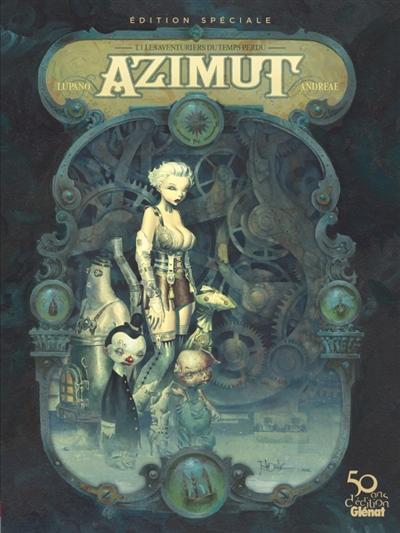 Azimut. Vol. 1. Les aventuriers du temps perdu