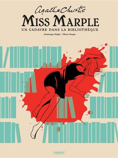 Miss Marple : un cadavre dans la bibliothèque | Dominique Ziegler (1970-....). Auteur