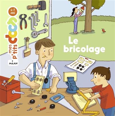 Le bricolage / texte de Stéphanie Ledu | Ledu, Stéphanie (1966-....). Auteur