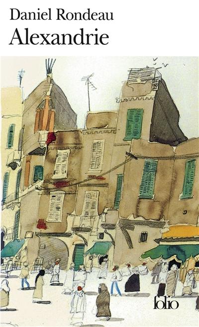 Alexandrie | Rondeau, Daniel (1948-....). Auteur