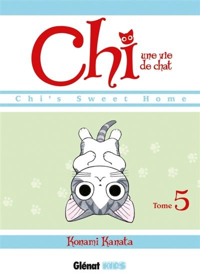 Chi, une vie de chat. Tome 5 | Kanata Konami (1958-....). Auteur