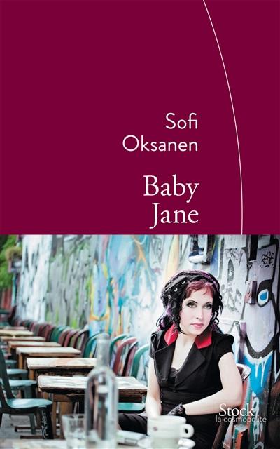 Baby Jane : roman | Oksanen, Sofi (1977-....). Auteur