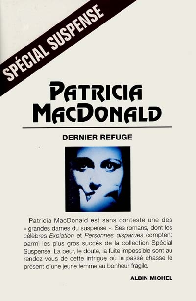 Dernier refuge : roman / Patricia MacDonald | MacDonald, Patricia J. (1949-....). Auteur