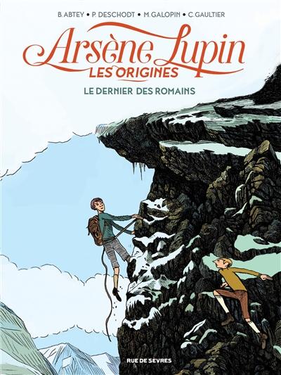 Arsène Lupin : les origines. 2, Le dernier des Romains | Abtey, Benoît. Auteur