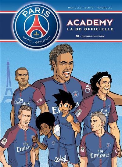 Paris Saint-Germain Academy : la BD officielle. Vol. 10. Gagner à tout prix