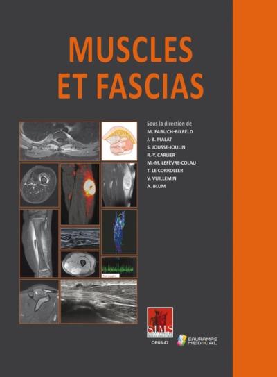 Muscles et fascias : bases fondamentales, muscles et fascias traumatiques, myopathies congénitales, métaboliques, iatrogènes et de la sénéscence, muscule et fascia tumoral, muscles et fascia inflammatoires et infectieux, douleur du muscle et du fascia