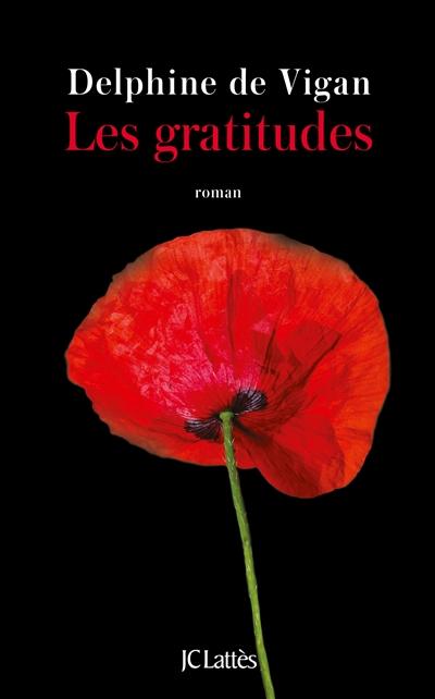 Les gratitudes / Delphine de Vigan | Vigan, Delphine de. Auteur